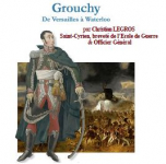 GROUCHY, de Versailles à Waterloo